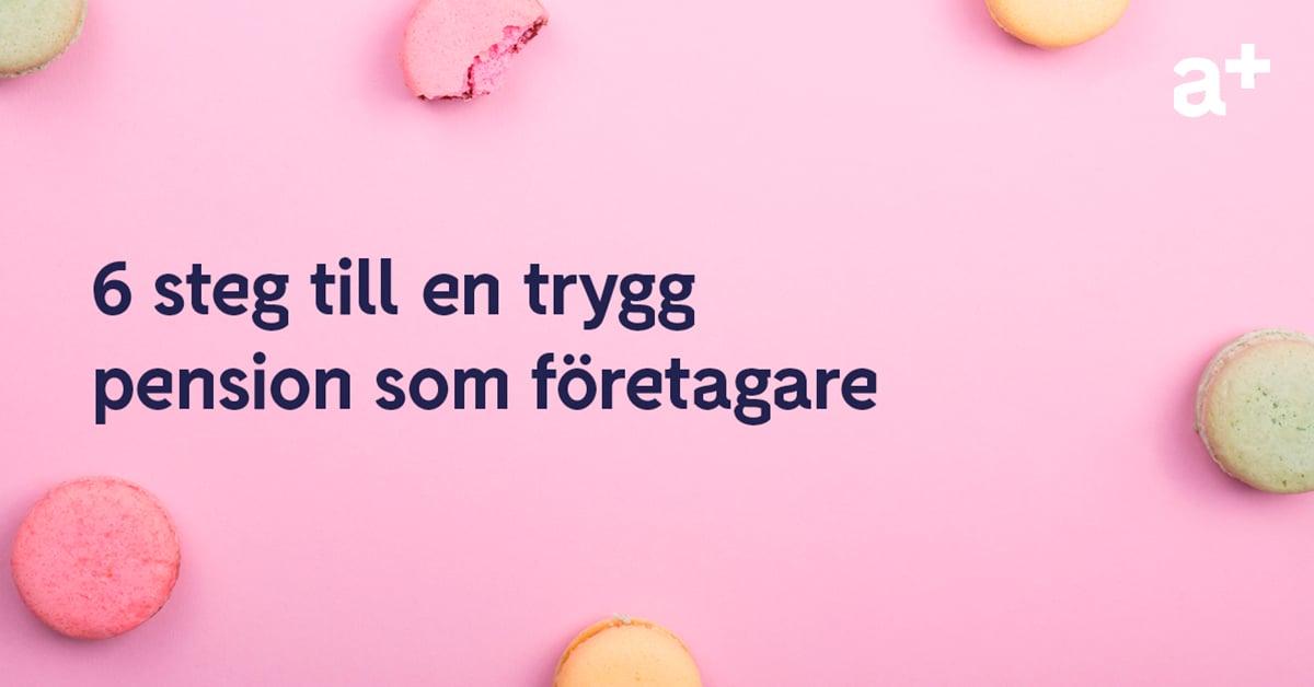 SOME_6steg_till_en_trygg_pension_som_foretagare_0419